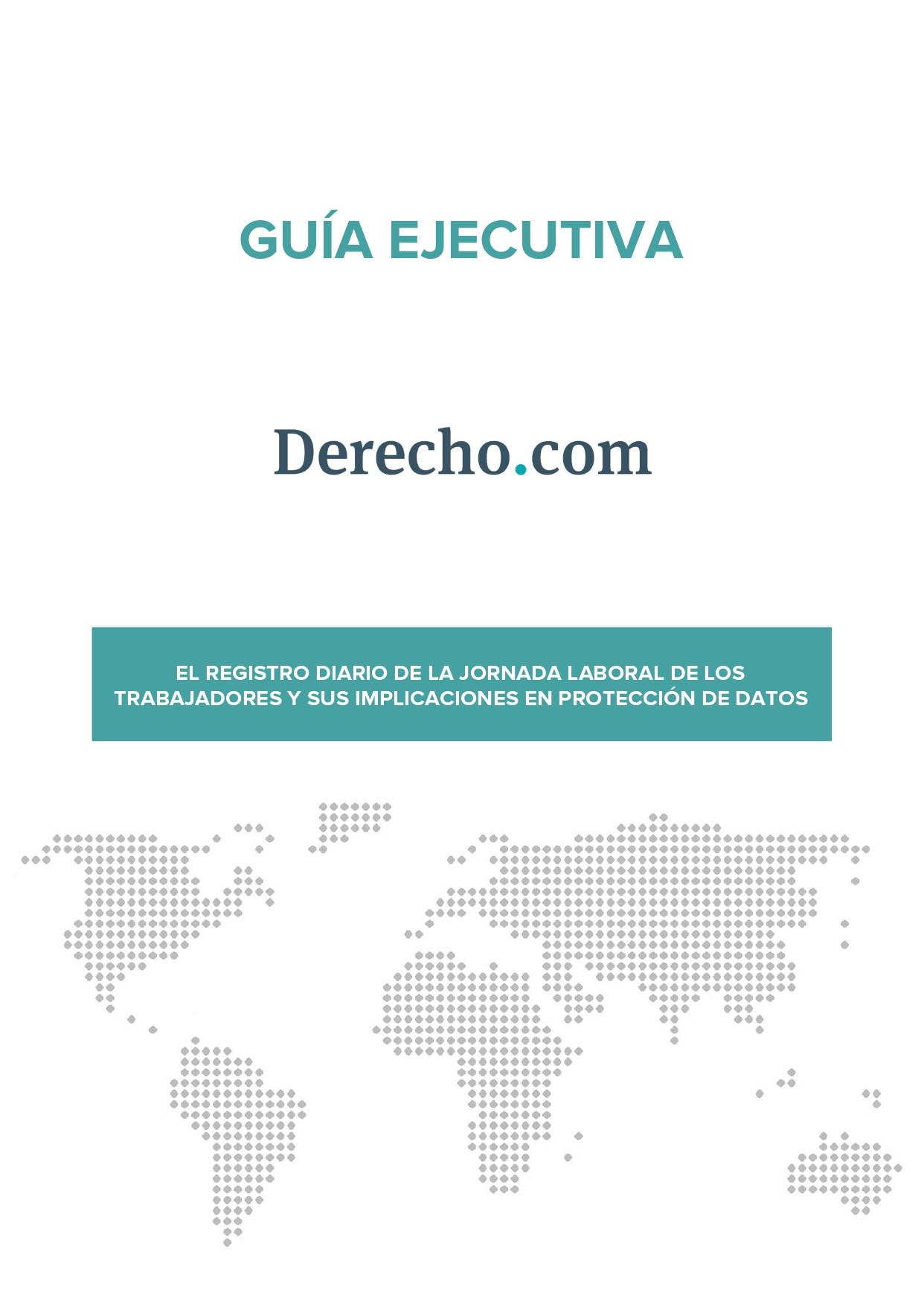Guía ejecutiva sobre el registro diario de la jornada laboral de los trabajadores y sus implicaciones en protección de datos (Documento electrónico)