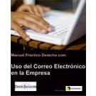 Manual Práctico Derecho.com: Uso del Correo Electrónico en la Empresa (Libro electrónico)