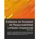 Estatutos de Sociedad de Responsabilidad Limitada Unipersonal