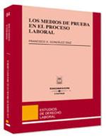 Los medios de prueba en el proceso laboral (Libro electrónico)