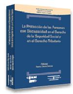 La protección de las personas con discapacidad en el derecho de la Seguridad Social y en el derecho tributario (Libro electrónico)