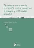 El sistema europeo de protección de los derechos humanos y el derecho español (Libro electrónico)