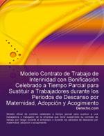 Contrato de trabajo de interinidad con bonificación celebrado a tiempo parcial para sustituir a trabajadores durante los periodos de descanso por maternidad, adopción y acogimiento