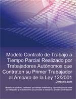 Contrato de trabajo a tiempo parcial realizado por trabajadores autónomos que contraten su primer trabajador al amparo de la Ley 12/2001